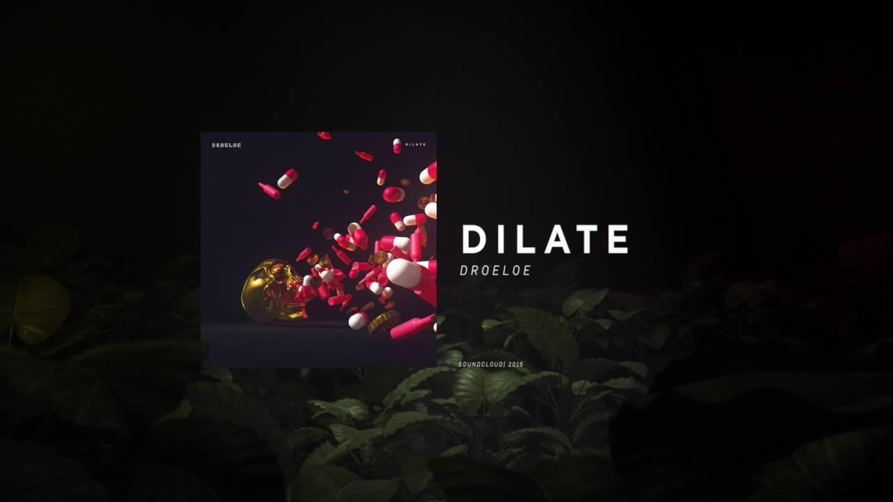 Download DROELOE - Dilate (Official Audio)