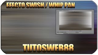 Efecto Transicion Swish/ Whip Pan Sony Vegas tutorial