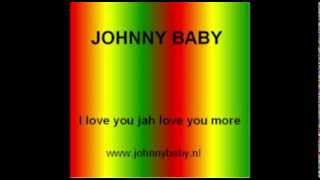 Johnny Baby - I love you jah love you more - Reggae Music Video - SIP