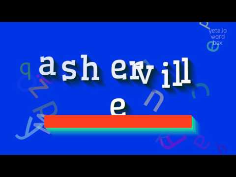 "How To Say ""asherville""! (High Quality Voices)"