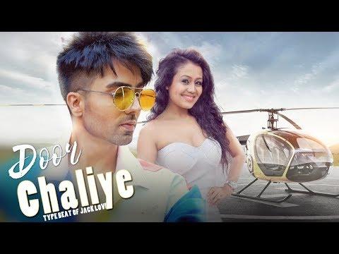 [ BEAT ] Door Chaliye - Neha Kakkar | hardy Sandhu | Type Beat 2018 | Jack Love