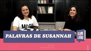 Palavras de Susannah | Clube do Livro | Episódio 19 | IPP TV