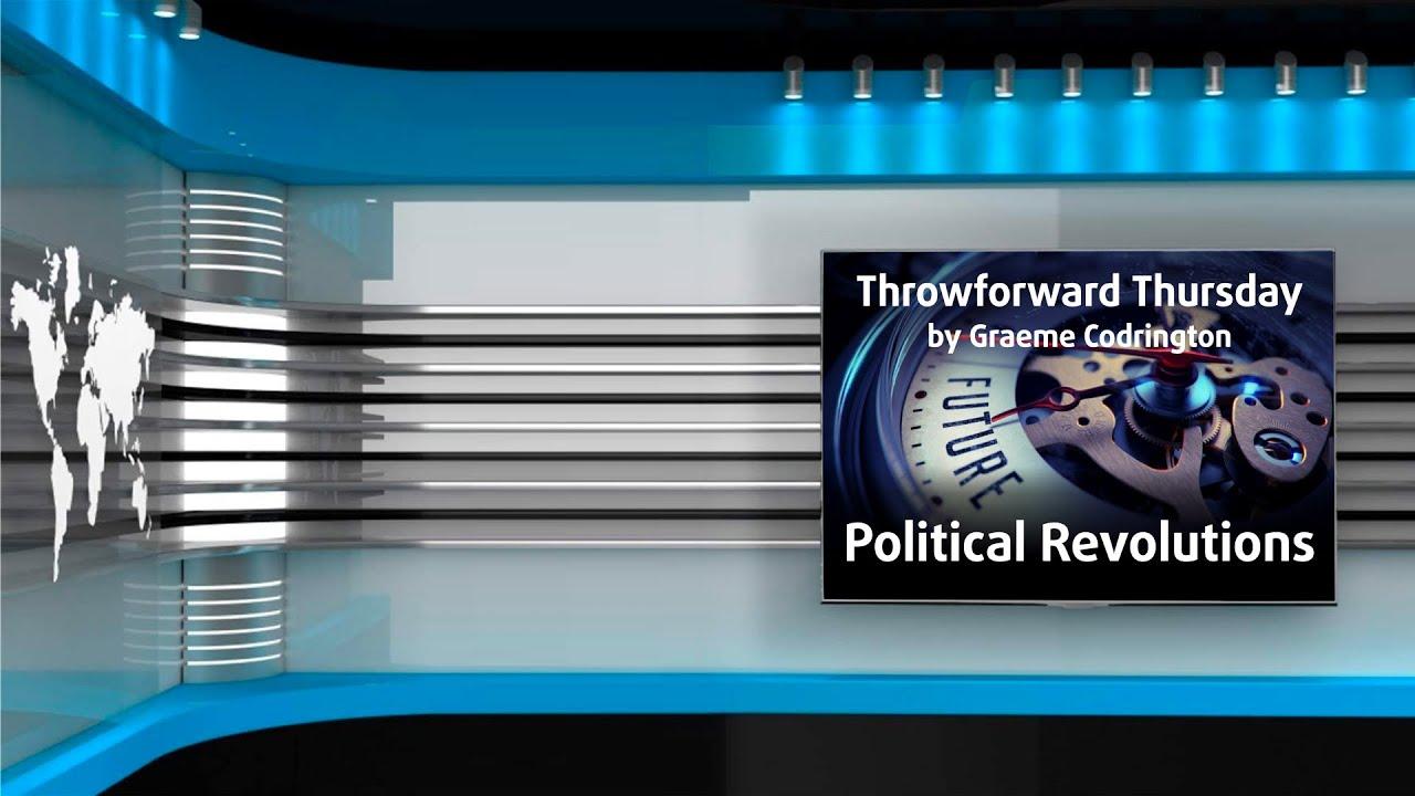 Throwforward Thursday 10: Political Revolutions