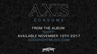 AXIS - Consume [OFFICIAL STREAM]