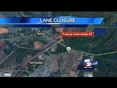 Future addition to I-49 causes lanes to close on Highway 22