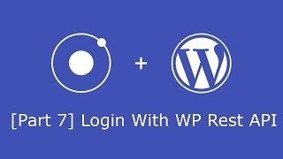 Wordpress Rest API and Ionic 3 CRUD [7] - Auth Login with WP Rest API Mp3