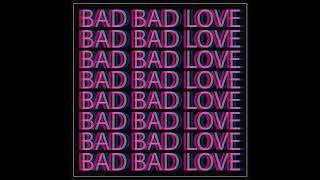 Play Bad Bad Love