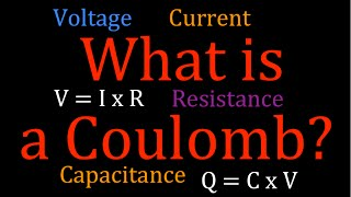 What is a Coulomb? An Explanation