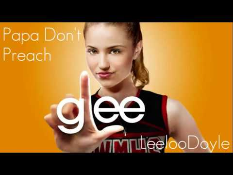 Glee Cast - Papa Don't Preach (HQ) [FULL SONG]