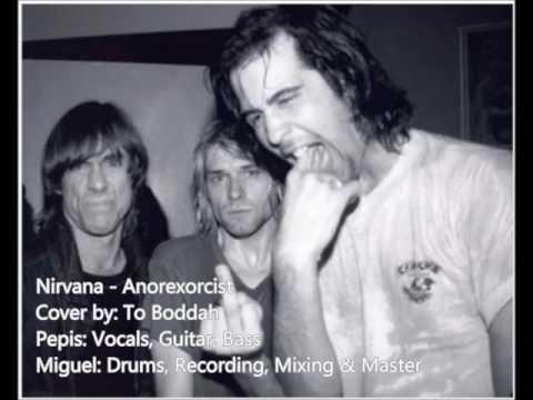 Nirvana - Anorexorcist (Studio Cover)
