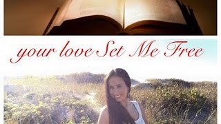 Your Love Set Me Free- Poem by Karli Castellon
