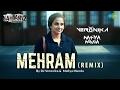 Mehram (Remix) - Kahaani 2 | DJ Veronika & Mafiya Munda | Arijit Singh | Vidya Balan