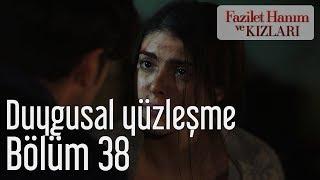 Fazilet Hanım ve Kızları 38. Bölüm - Duygusal Yüzleşme