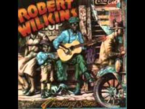 Robert Wilkins - That's No Way To Get Along
