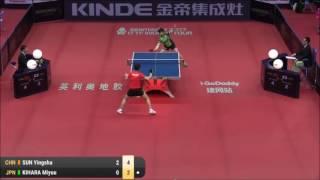 2017 China Open SUN Yingsha CHN vs KIHARA Miyuu JPN.