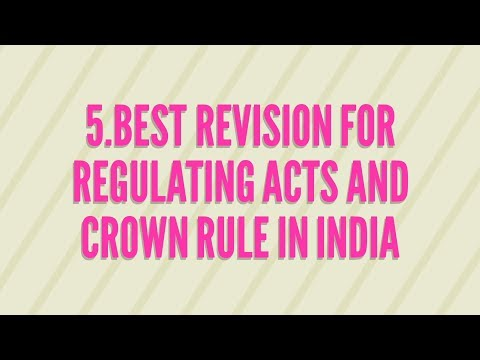 5.Best Revision for Regulating acts and Crown acts in India