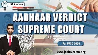 Aadhaar Verdict: Supreme Court   Current Affairs   UPSC 2020