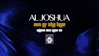 Al Joshua - New Album 'Out of the Blue' Streaming Everywhere Now