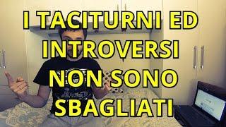 Le persone introverse e taciturne spesso sono MERAVIGLIOSE, non sono sbagliate!