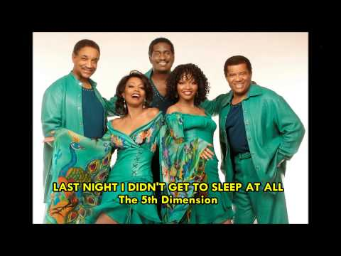 The 5th Dimension - (Last Night) I Didn't Get to Sleep At All (1972)