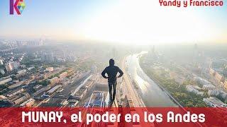 MUNAY: El Gran poder en los Andes.