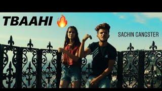 TBAAHI // OFFICIAL VIDEO // SACHIN GANGSTER KARAN RAJPUT ( 2019 ) latest rap song
