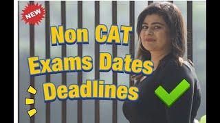 Non CAT Exam Important Dates & Deadlines