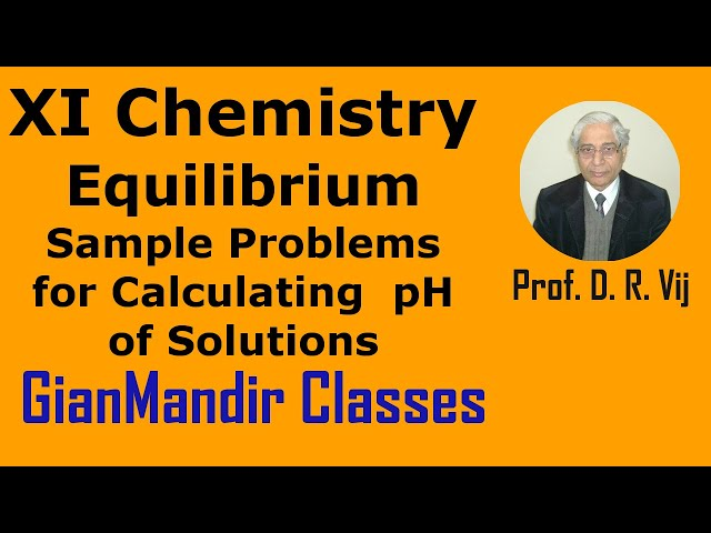 XI Chemistry | Equilibrium | Sample Problems for Calculating  pH of Solutions by Ruchi Ma''am