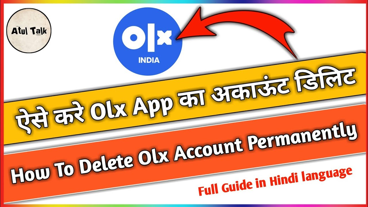 How to Delete OLX Account | ओलक्स अकाऊंट कैसे डिलिट करे | By Atul Talk 2019