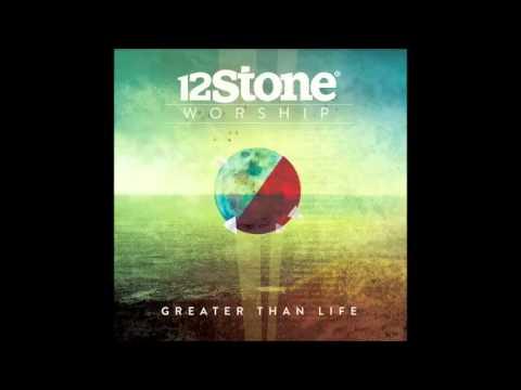 Be still  12 Stone Worship