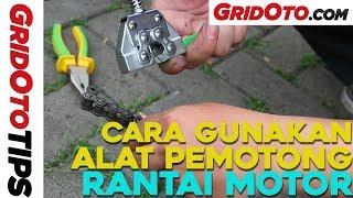 Cara Gunakan Alat Pemotong Rantai Motor | How To | GridOto Tips