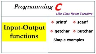 input output functions in c program | printf, scanf, getchar and putchar |