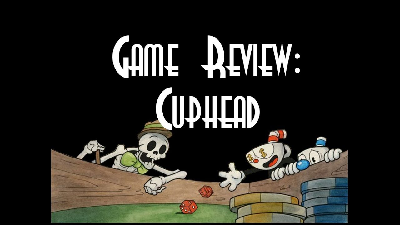 ☺Game Review: Cuphead☻