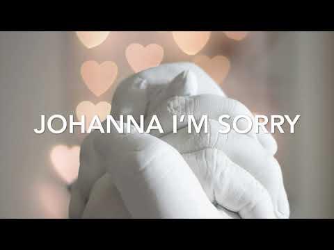 Johanna Im sorry