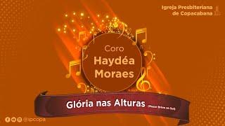 Coro Haydéa Moraes - Glória nas Alturas (Théodore Dubois)