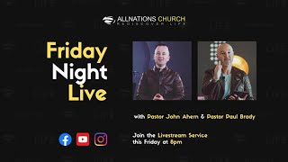 Friday Evening Sessions : Pastor John Ahern and guest speaker Pastor Paul Brady