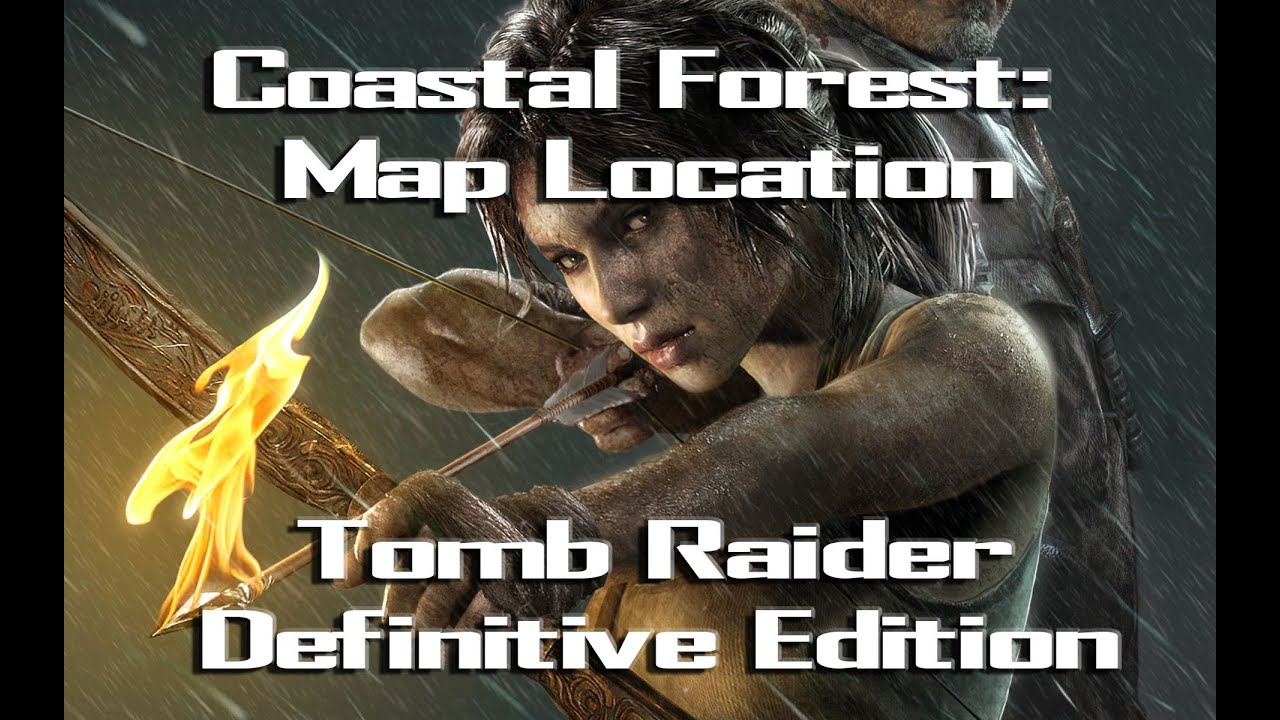 Coastal Forest Treasure Map location - Tomb Raider Definitive Edition Xbox  One
