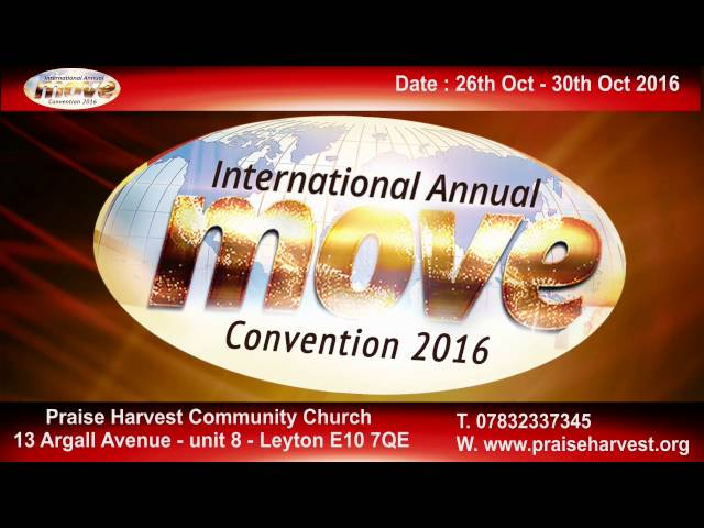 Praise Harvest Community Church - UK Annual Conference MOVE 2016