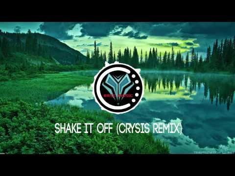Shake It Off (Crysis Remix) 【Trap】