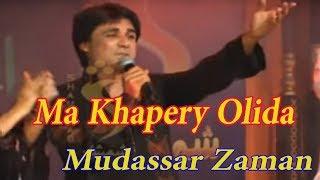 Download Video Ma Khapery Olida | Pashto Super Hit  HD Song | By Mudassar Zaman MP3 3GP MP4