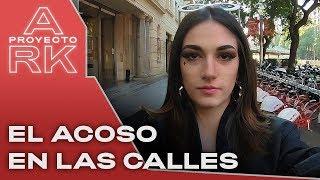 El acoso a las mujeres en las calles #ProyectoArkano | Playz