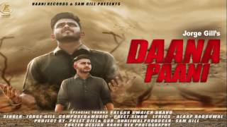 New Punjabi Song ● 2017 ● Daana Pani ● Jorge Gill ● Official Audio ● HAAਣੀ Records