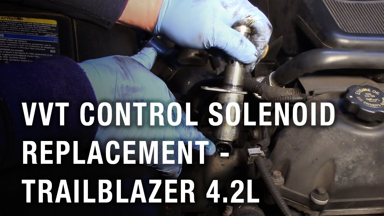 small resolution of vvt control solenoid replacement trailblazer 4 2l