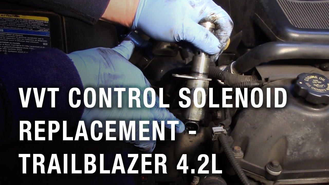 hight resolution of vvt control solenoid replacement trailblazer 4 2l