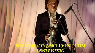 RESONANCE EVENTS INSTRUMENTAL SHOW TUM AA GAYE HO NOOR AA GAYA HAI ( SAXOPHONE ).wmv