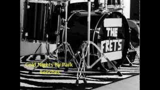 The Frets - Cold Nights By Park Benches