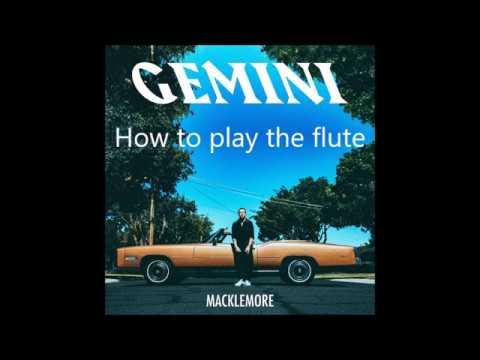 How to play the flute - Macklemore feat. King Draino LYRICS