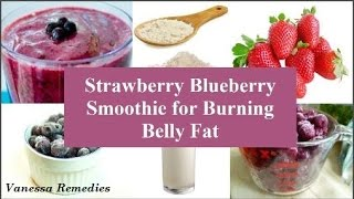Natural Home Remedy For Burning Belly Fat - Strawberry Blueberry Smoothie