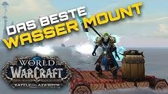 WOW BATTLE FOR AZEROTH ⚔️ DAS BESTE WASSER MOUNT! | WoW BfA Guide