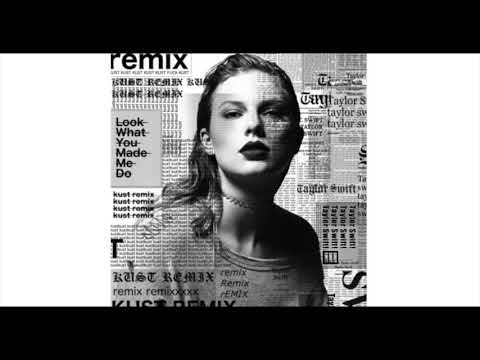 Taylor Swift - Look What You Made Me Do (KUST Remix)